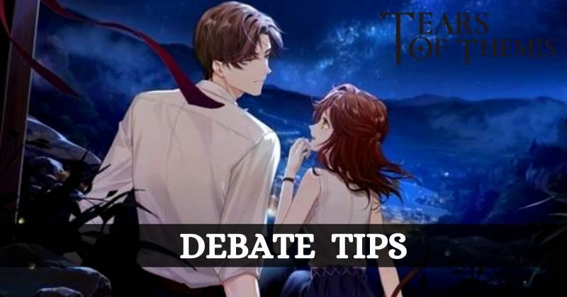 Tears of Themis Debate Tips