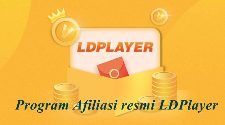 Pengenalan program Afiliasi resmi LDPlayer dan pertanyaan yang sering diajukan