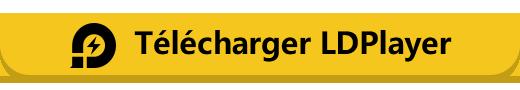 Télécharger LDPlayer Android Emulateur sur PC